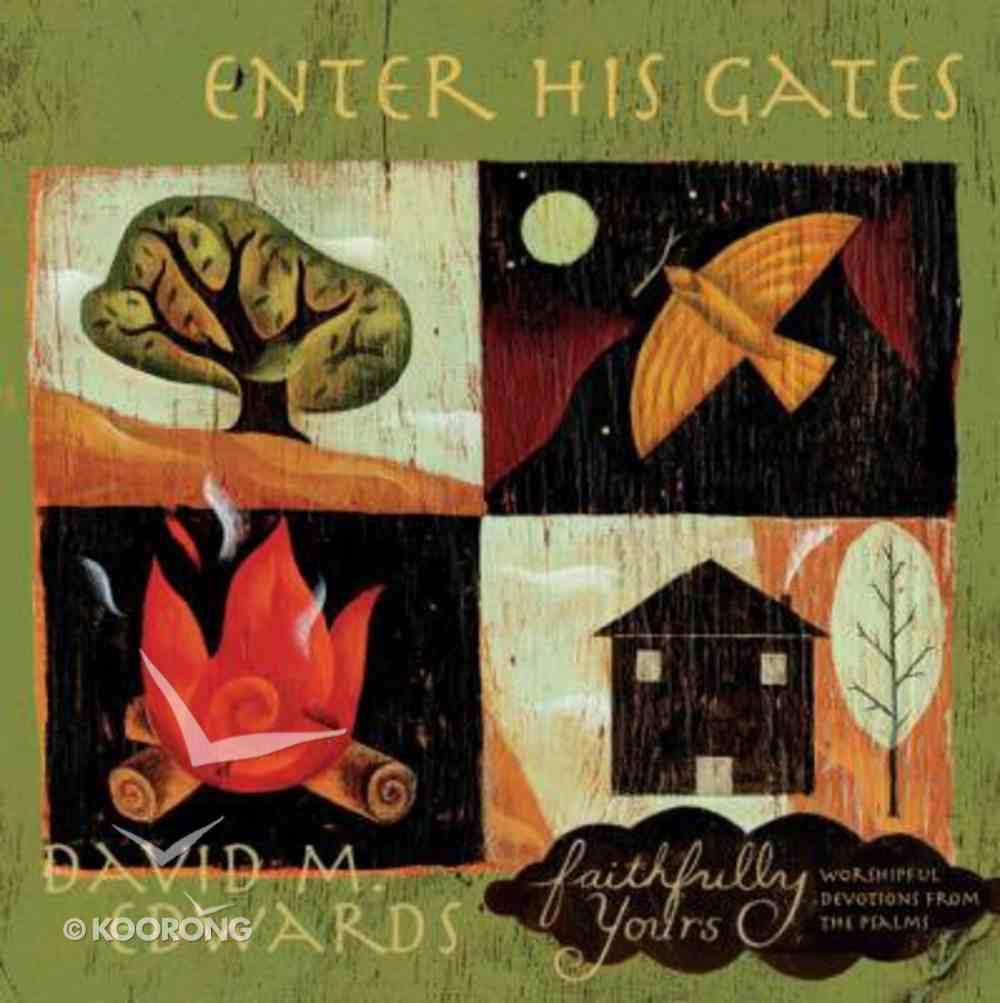 Enter His Gates (Faithfully Yours Series) Hardback