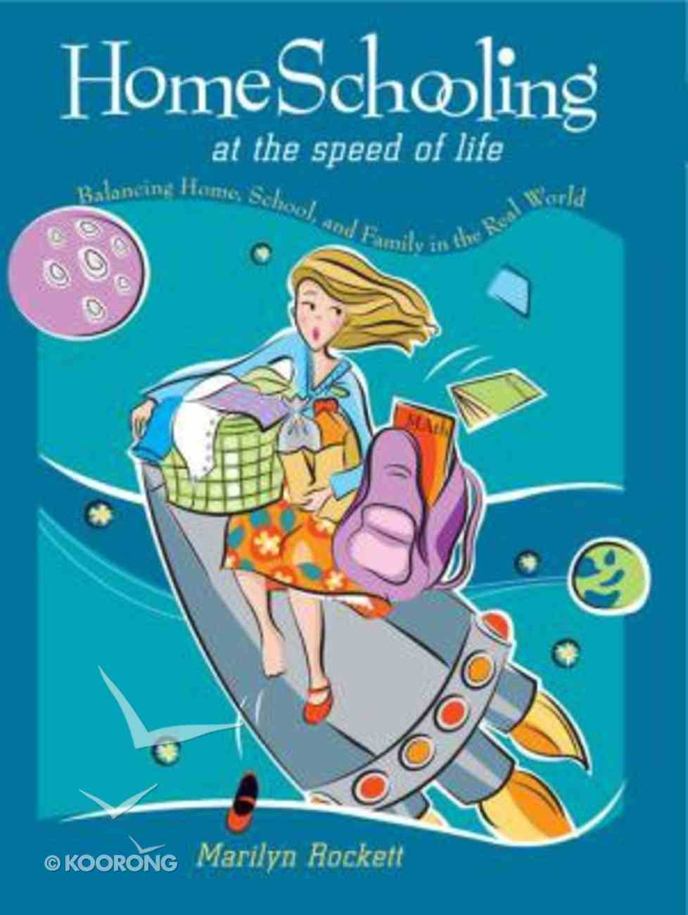 Home Schooling At the Speed of Life (With Cdrom) Paperback