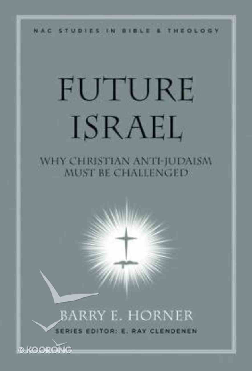 Future Israel (#03 in New American Commentary Studies In Bible And Theology Series) Paperback