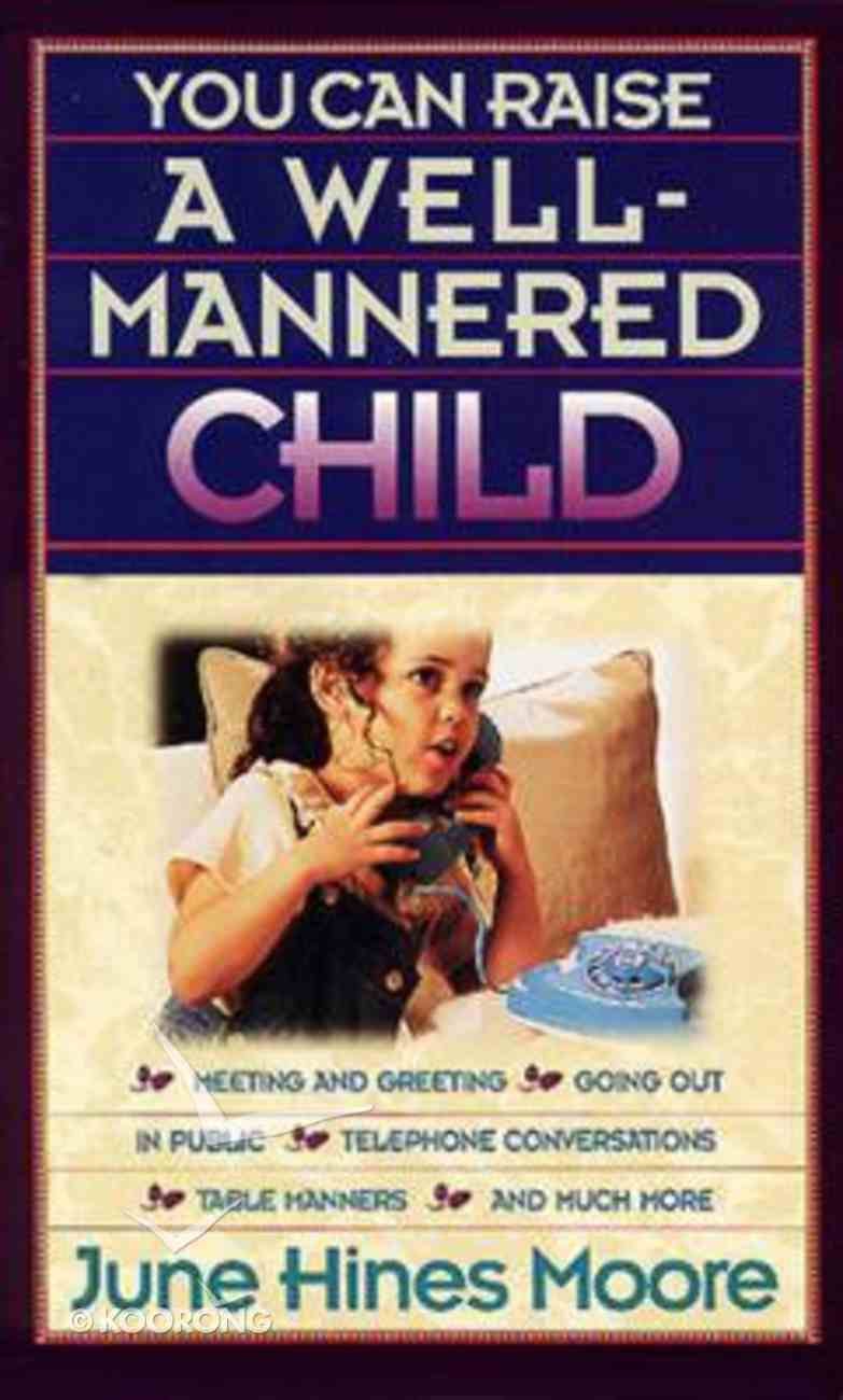 You Can Raise a Well-Mannered Child Paperback