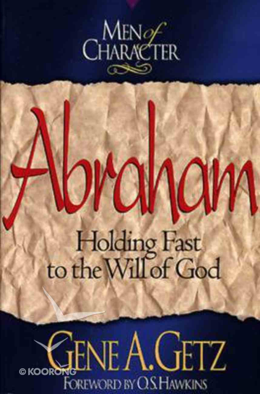 Abraham (Men Of Character Series) Paperback