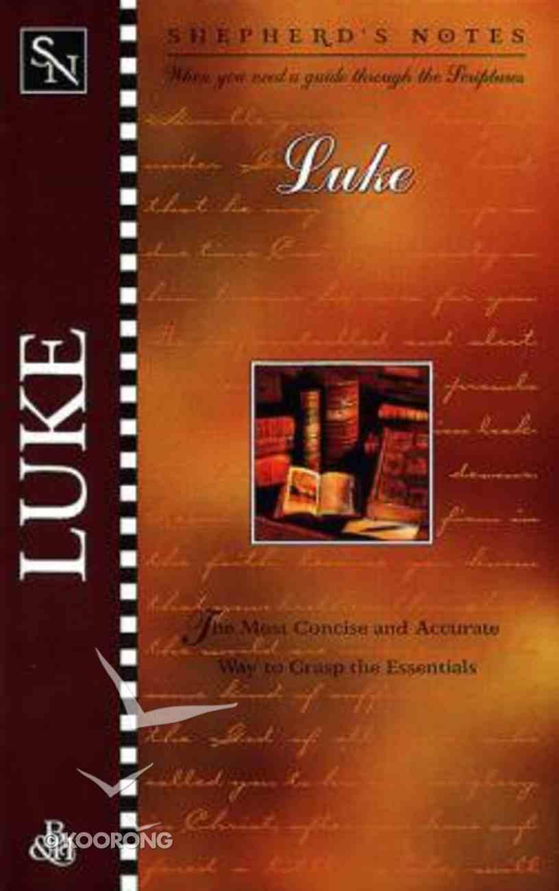 Luke (Shepherd's Notes Series) Paperback