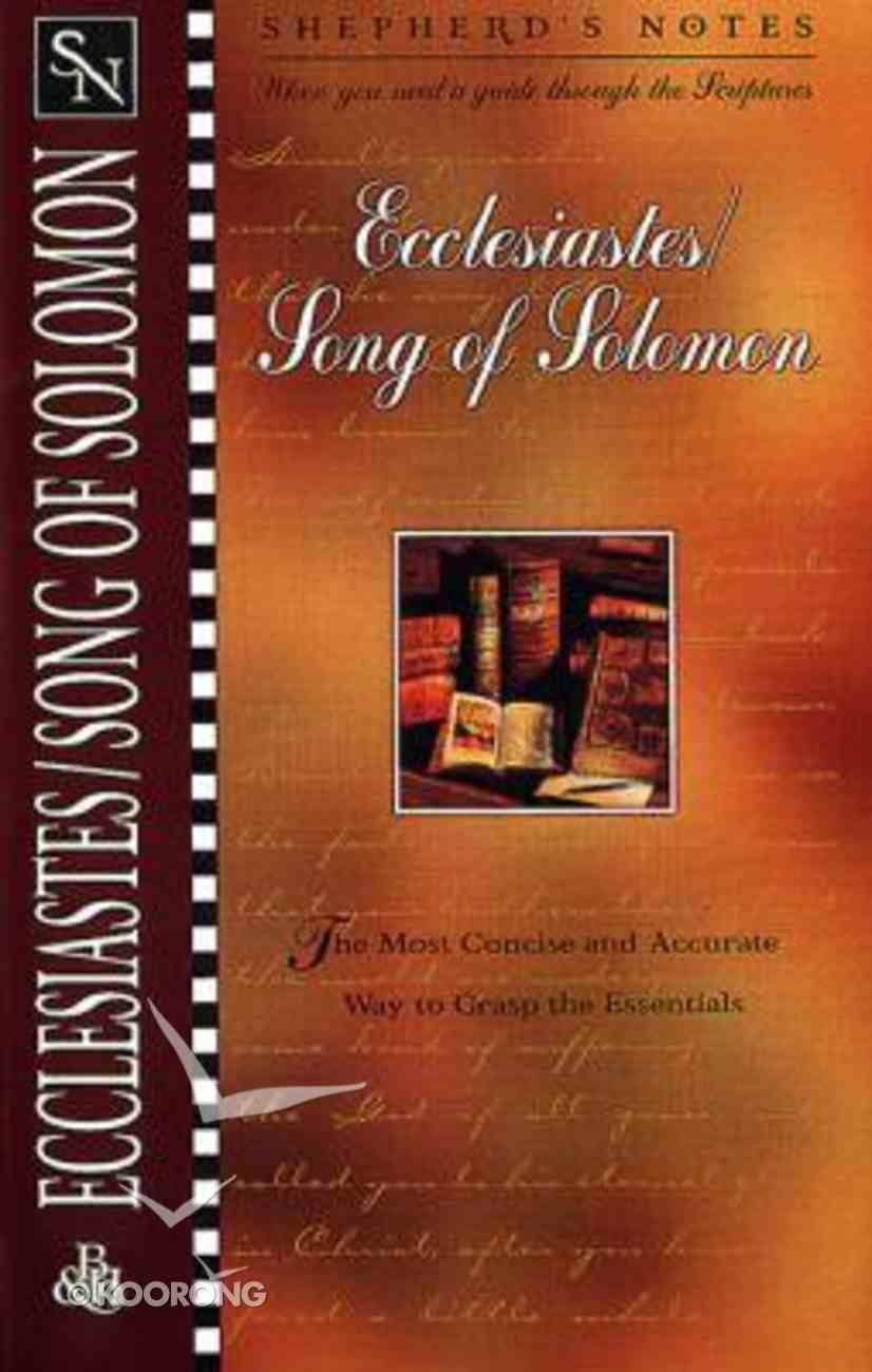 Ecclesiastes/Song of Solomon (Shepherd's Notes Series) Paperback