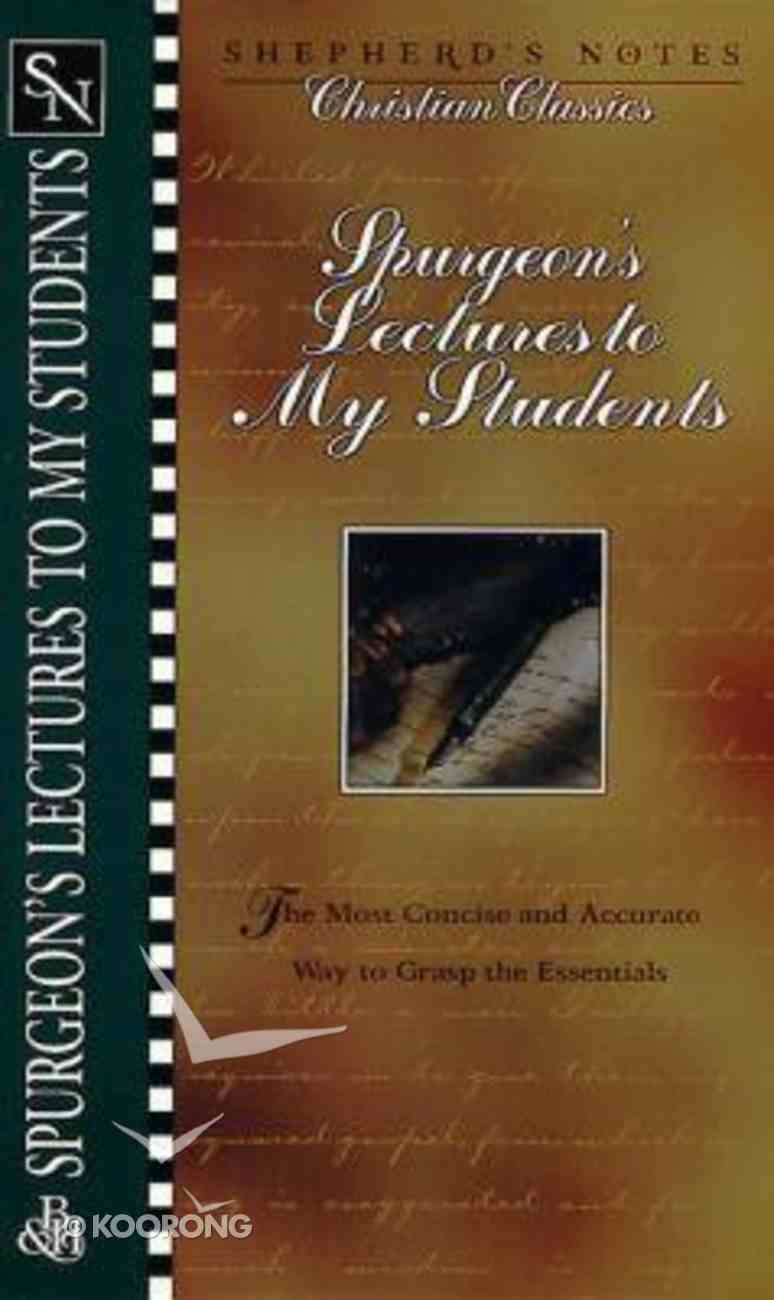 Spurgeon's Lectures to My Students (Shepherd's Notes Christian Classics Series) Paperback