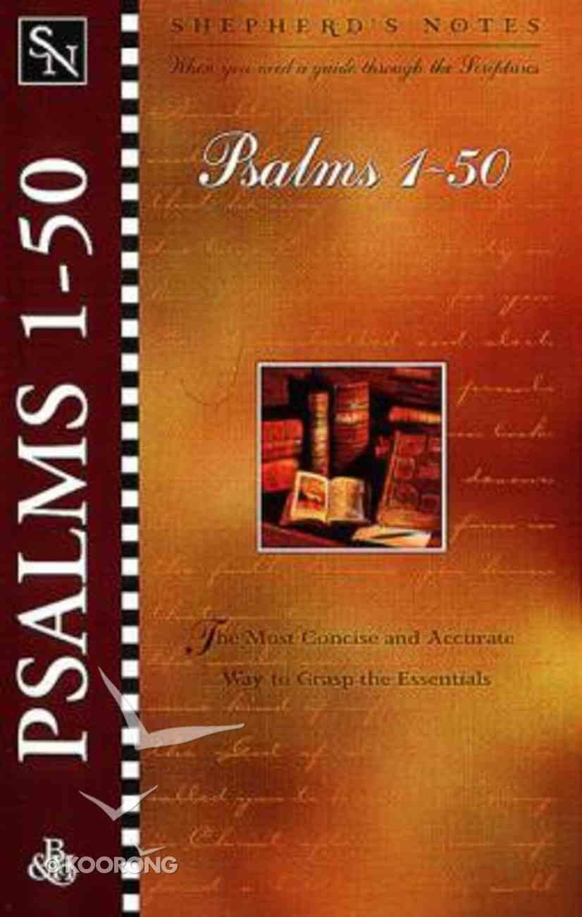 Psalms 1-50 (Shepherd's Notes Series) Paperback