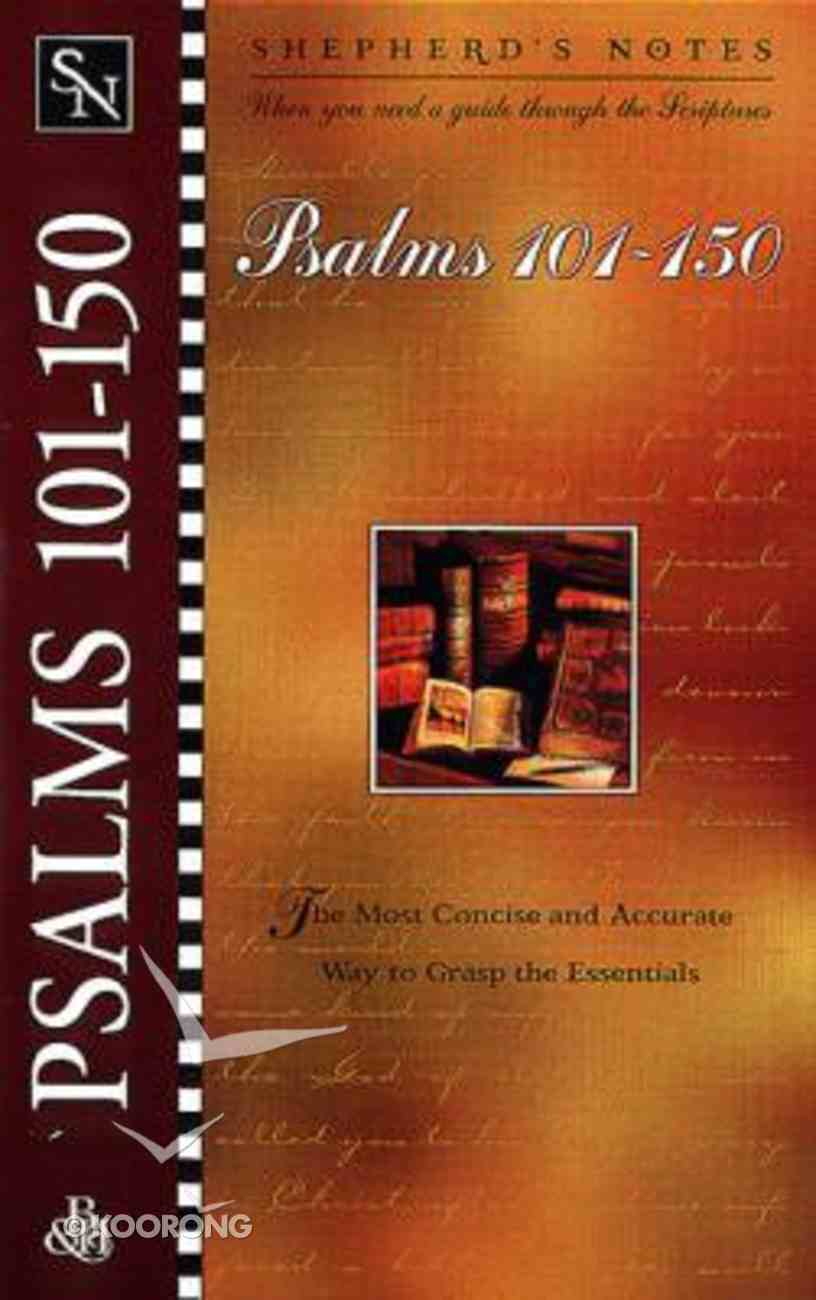 Psalms 101-150 (Shepherd's Notes Series) Paperback