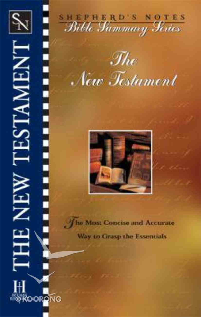 The New Testament (Shepherd's Notes Bible Summary Series) Paperback