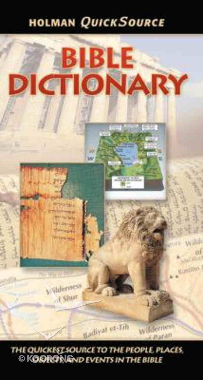 Bible Dictionary (Holman Quicksource Guides Series) Paperback