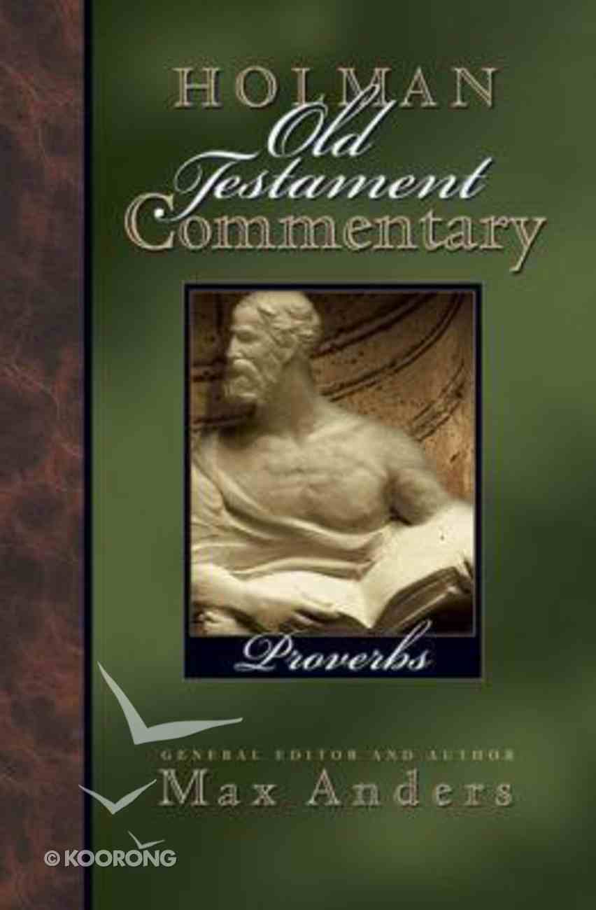 Proverbs (#13 in Holman Old Testament Commentary Series) Hardback