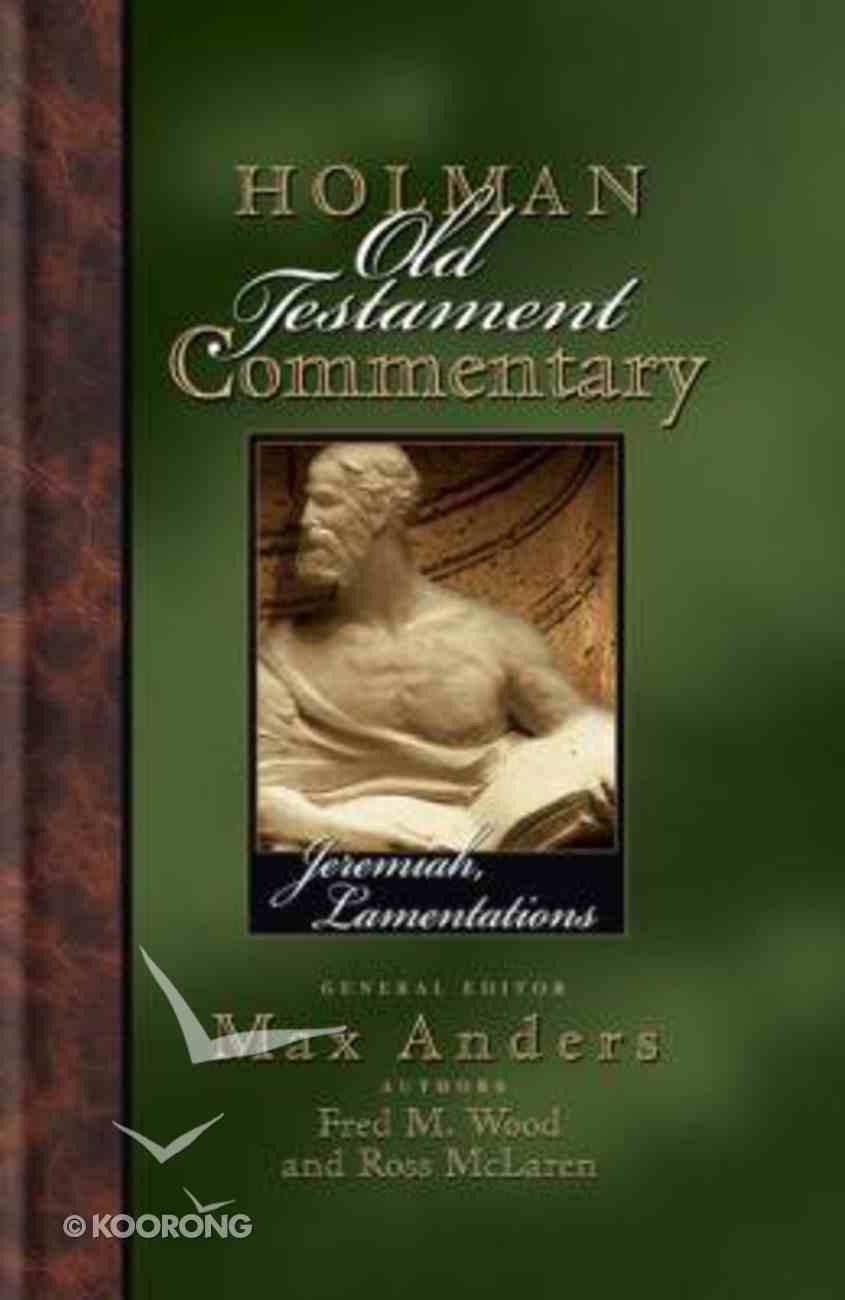 Jeremiah, Lamentations (#16 in Holman Old Testament Commentary Series) Hardback