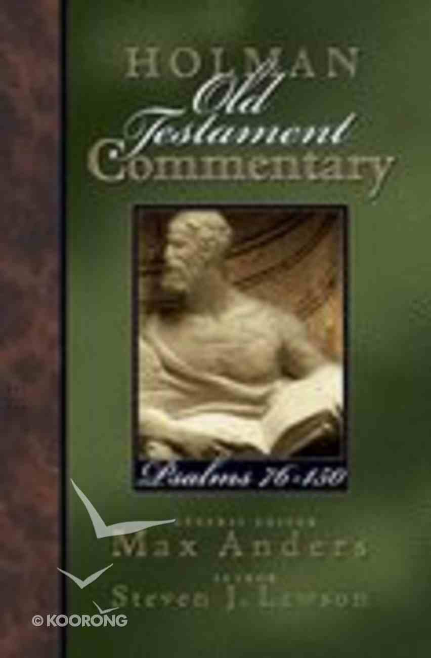 Psalms 76-150 (#12 in Holman Old Testament Commentary Series) Hardback