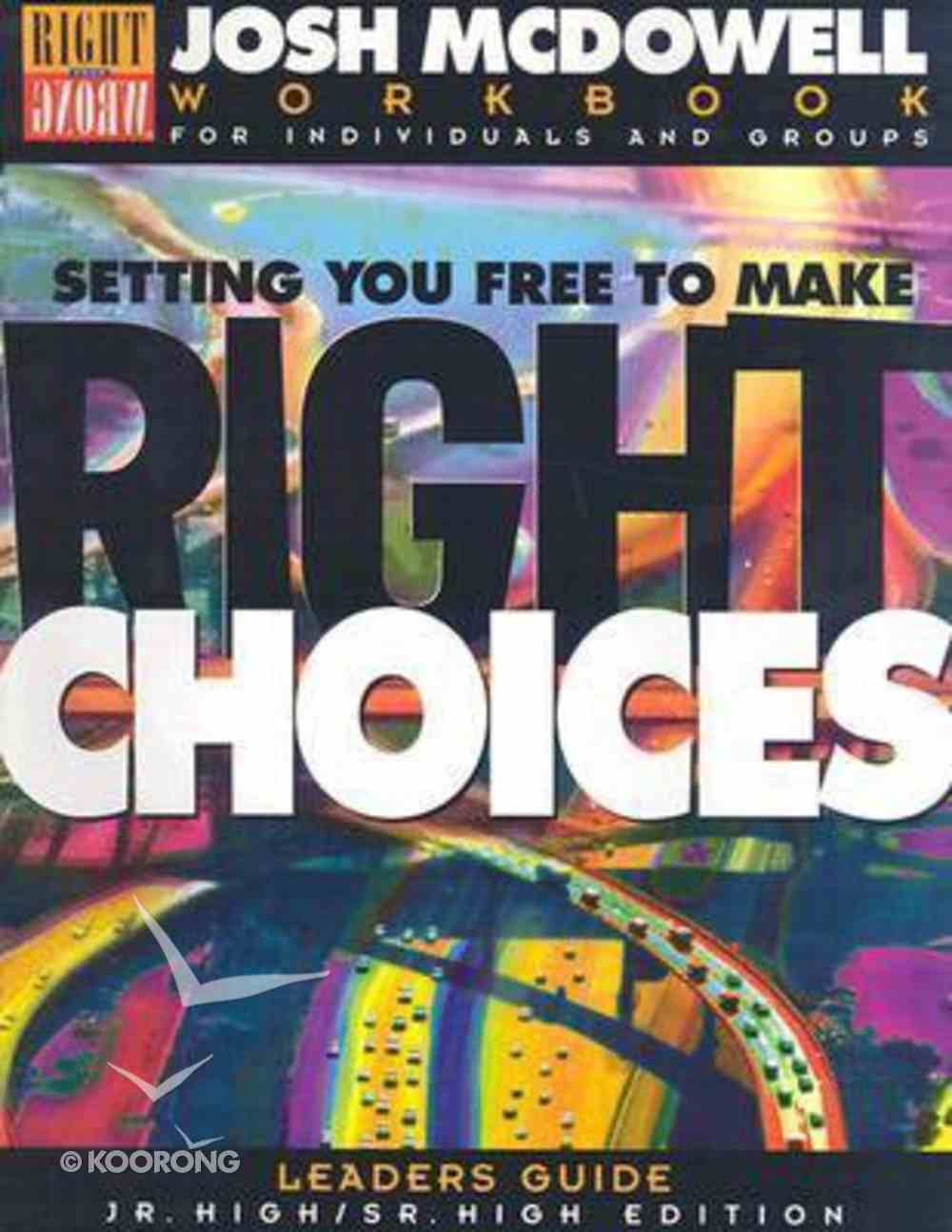 Setting You Free to Make the Right Choices (Leaders Guide) Paperback