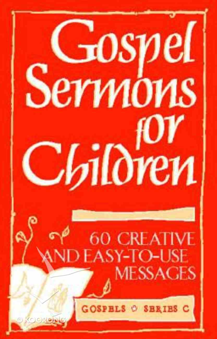 Gospel Sermons For Children, Series C Paperback