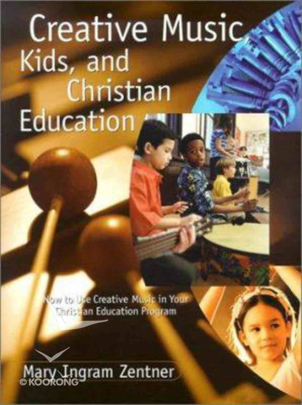 Creative Music, Kids and Education Paperback