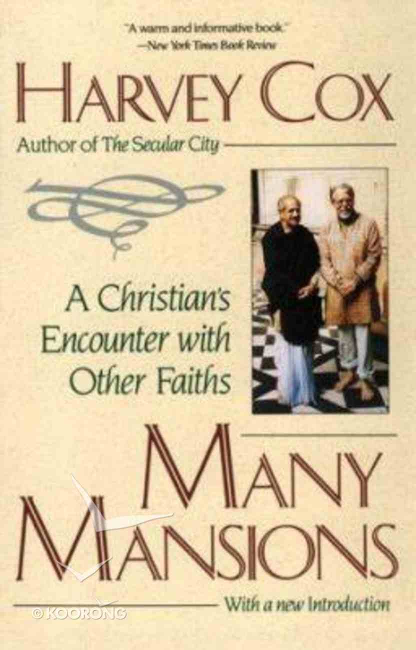 Many Mansions: A Christian's Encounter With Other Faiths (2nd Ed) Paperback