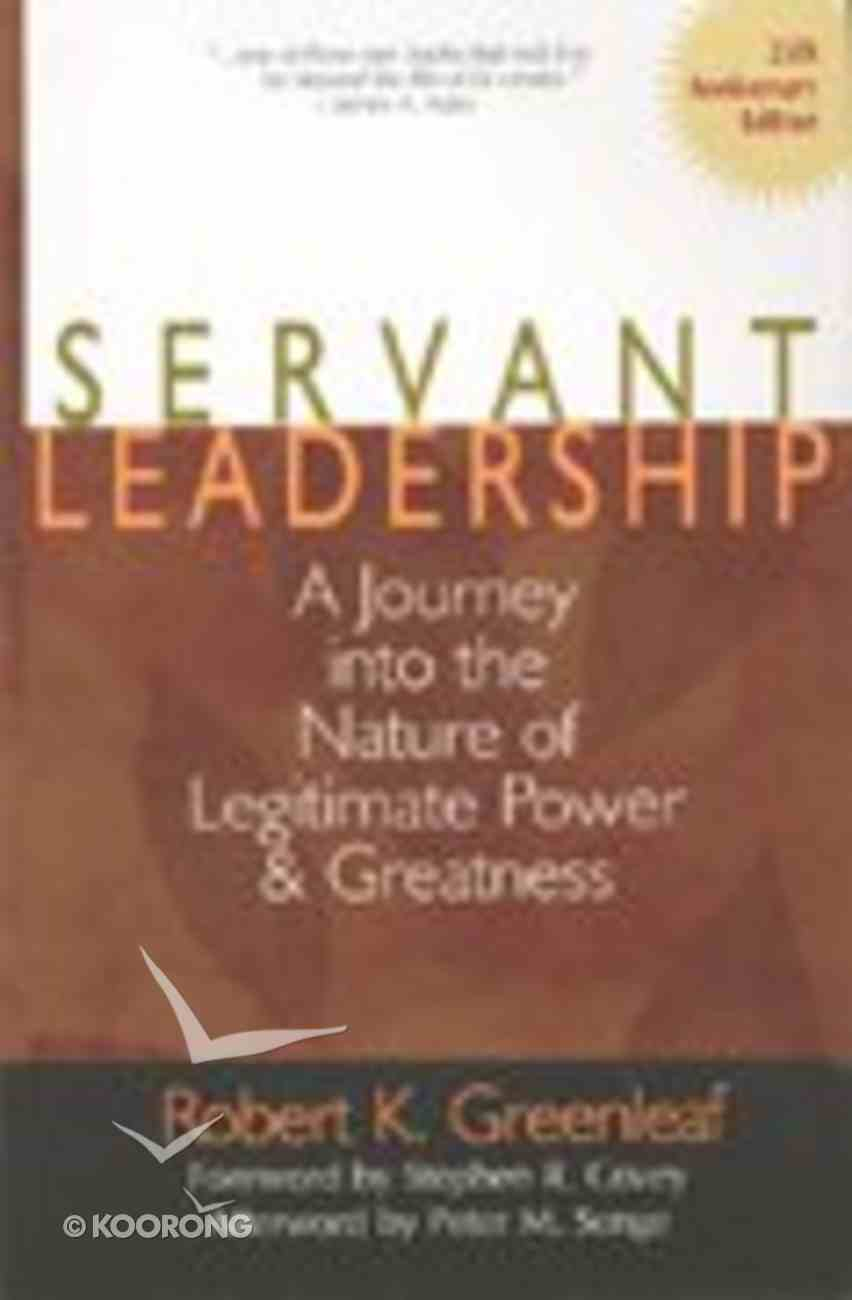 Servant Leadership (Anniversary 25th Edition) Hardback