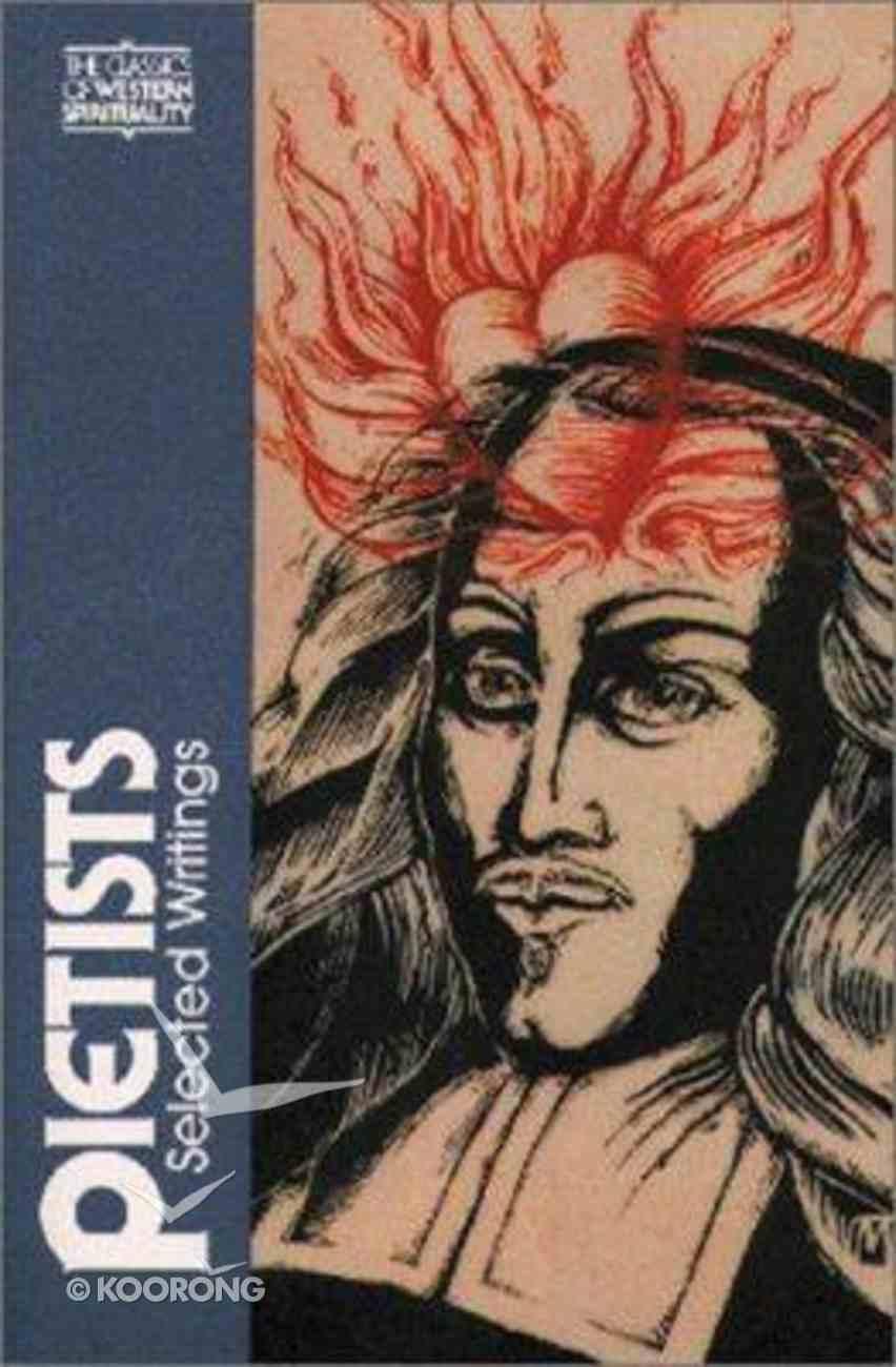 Pietists (Classics Of Western Spirituality Series) Paperback