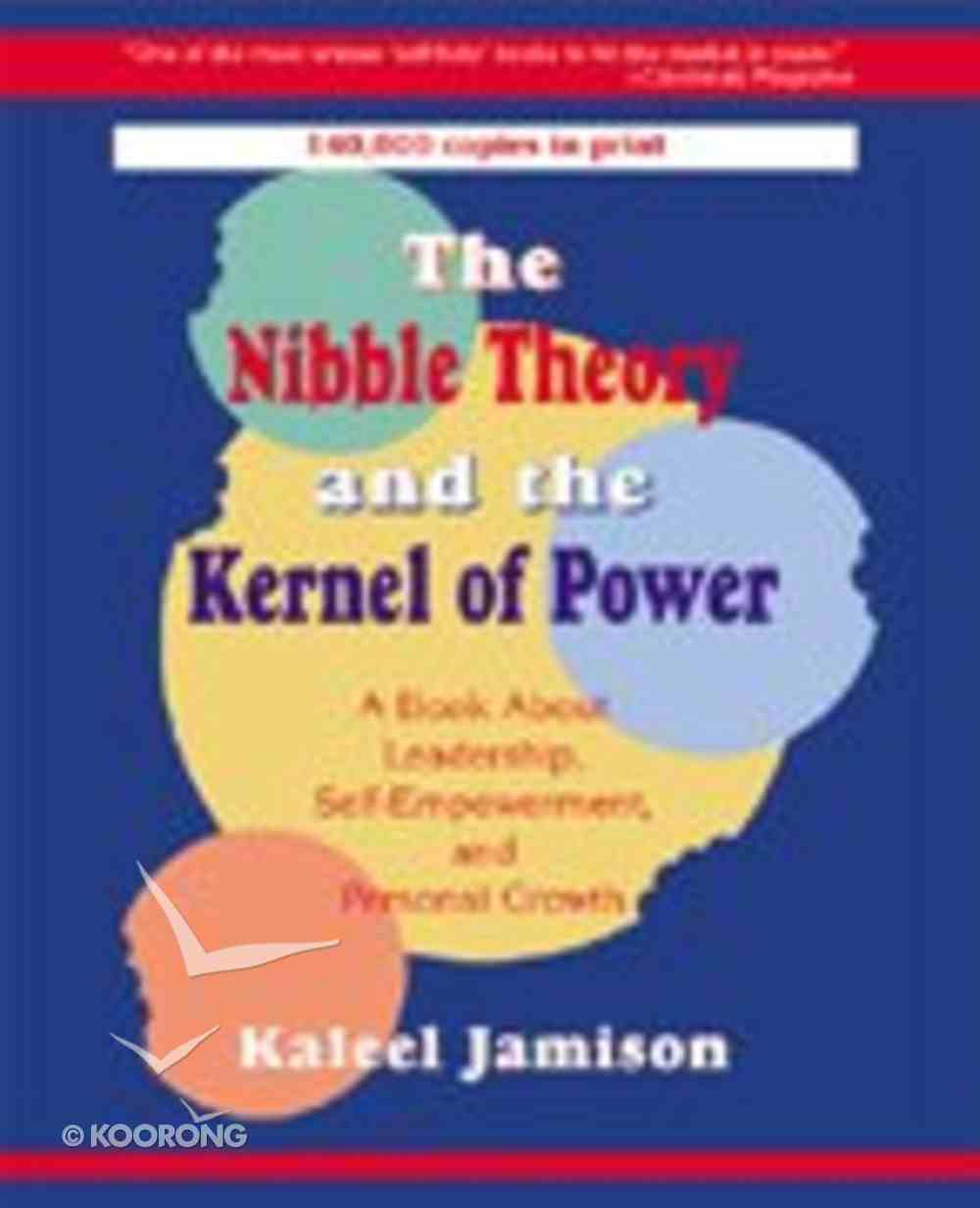 The Nibble Theory and the Kernel of Power Paperback
