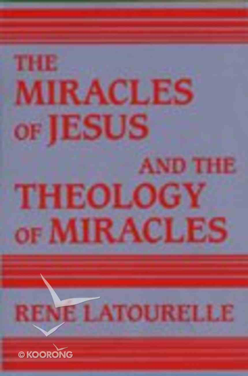 Miracles of Jesus and the Theology of Miracles Paperback