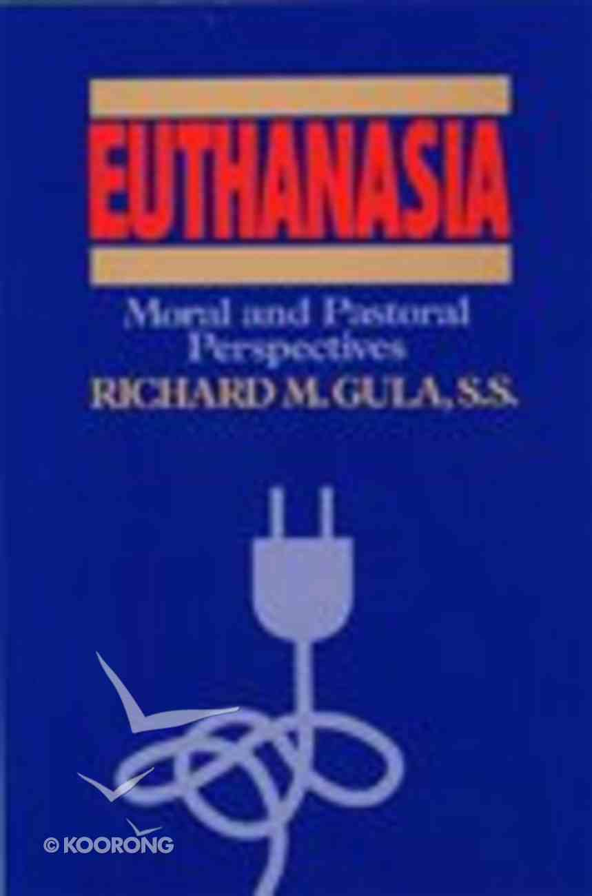 Euthanasia: Moral and Pastoral Perspectives Paperback