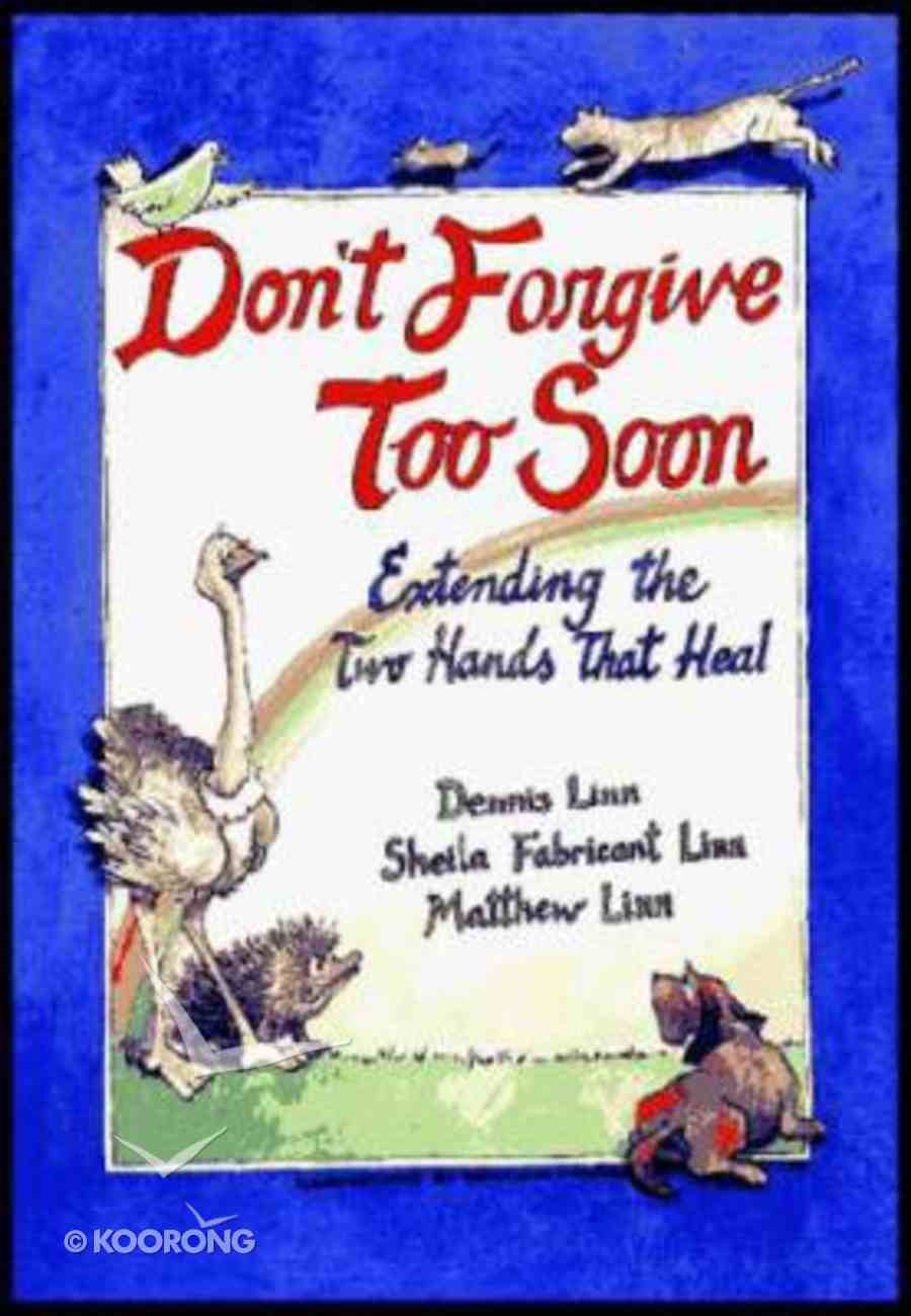 Don't Forgive Too Soon Paperback