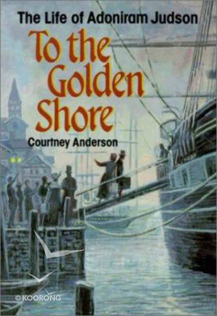 To the Golden Shore Paperback