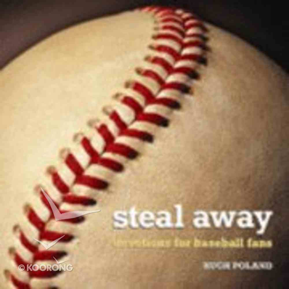 Steal Away: Devotions For Baseball Fans Paperback