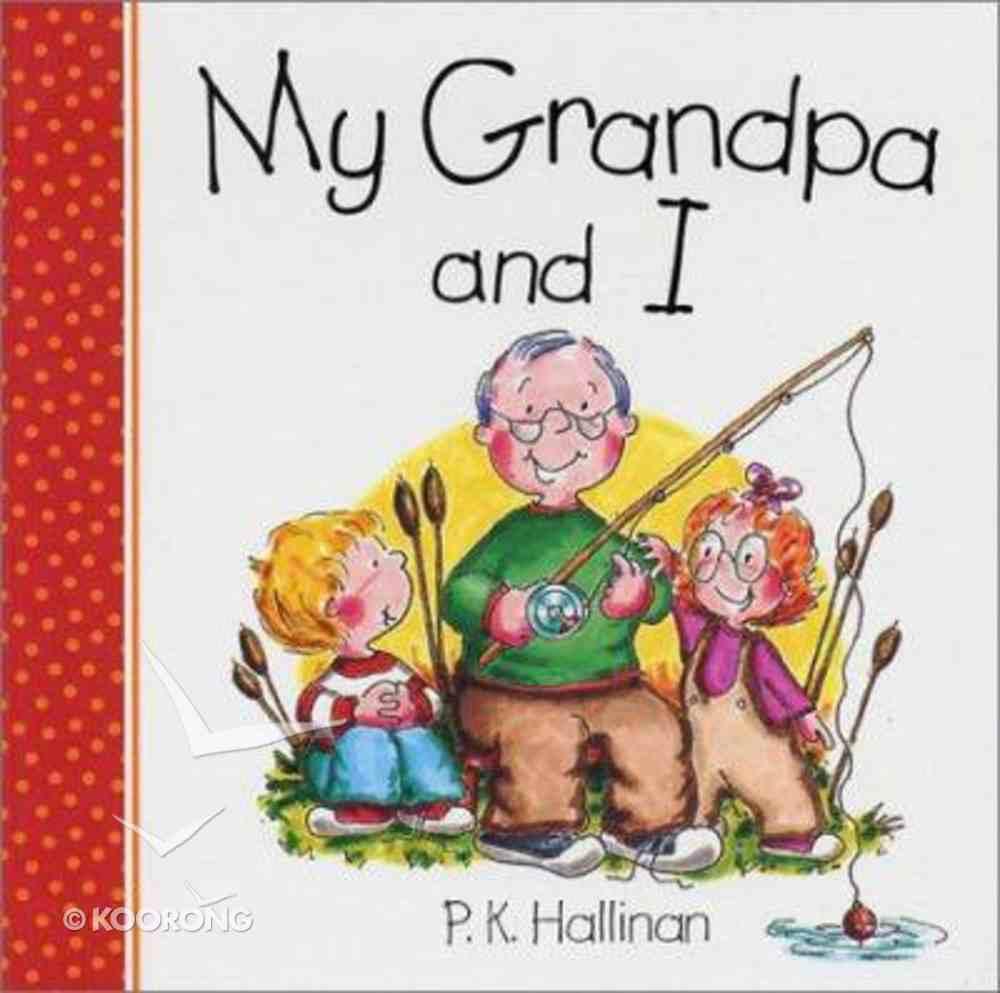 My Grandpa and I Board Book