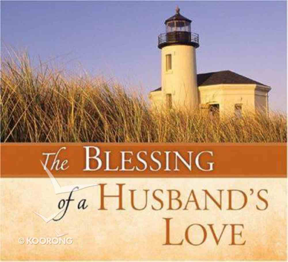 The Blessing of a Husband's Love Hardback