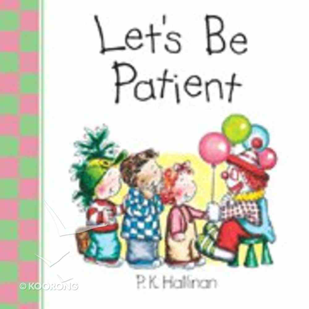 Let's Be Patient (Let's Be Series) Board Book