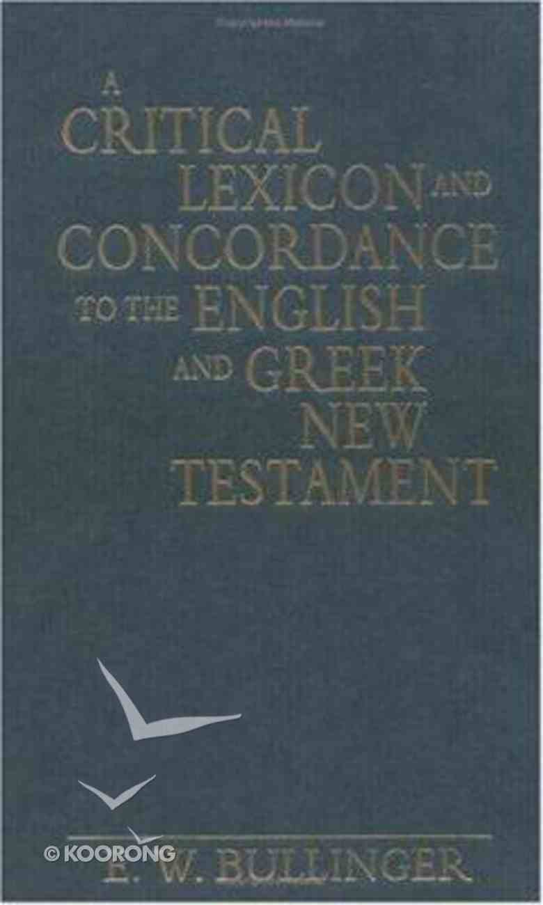 A Critical Lexicon and Concordance to the English and Greek New Testament Hardback