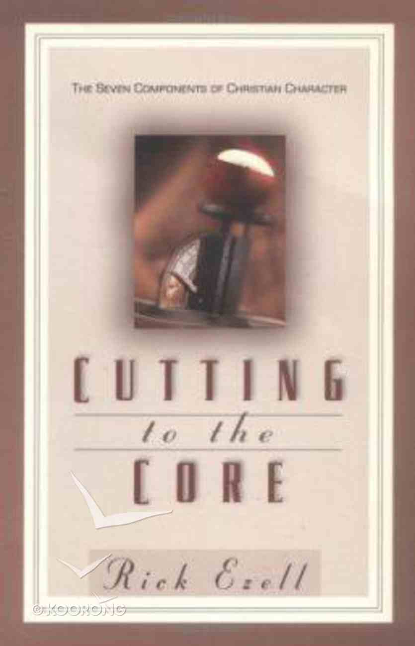 Cutting to the Core Paperback