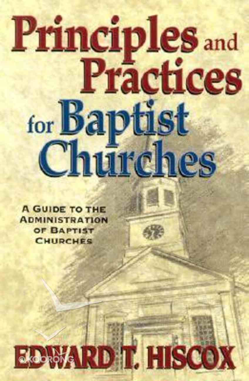 Principles and Practices For Baptist Churches Paperback