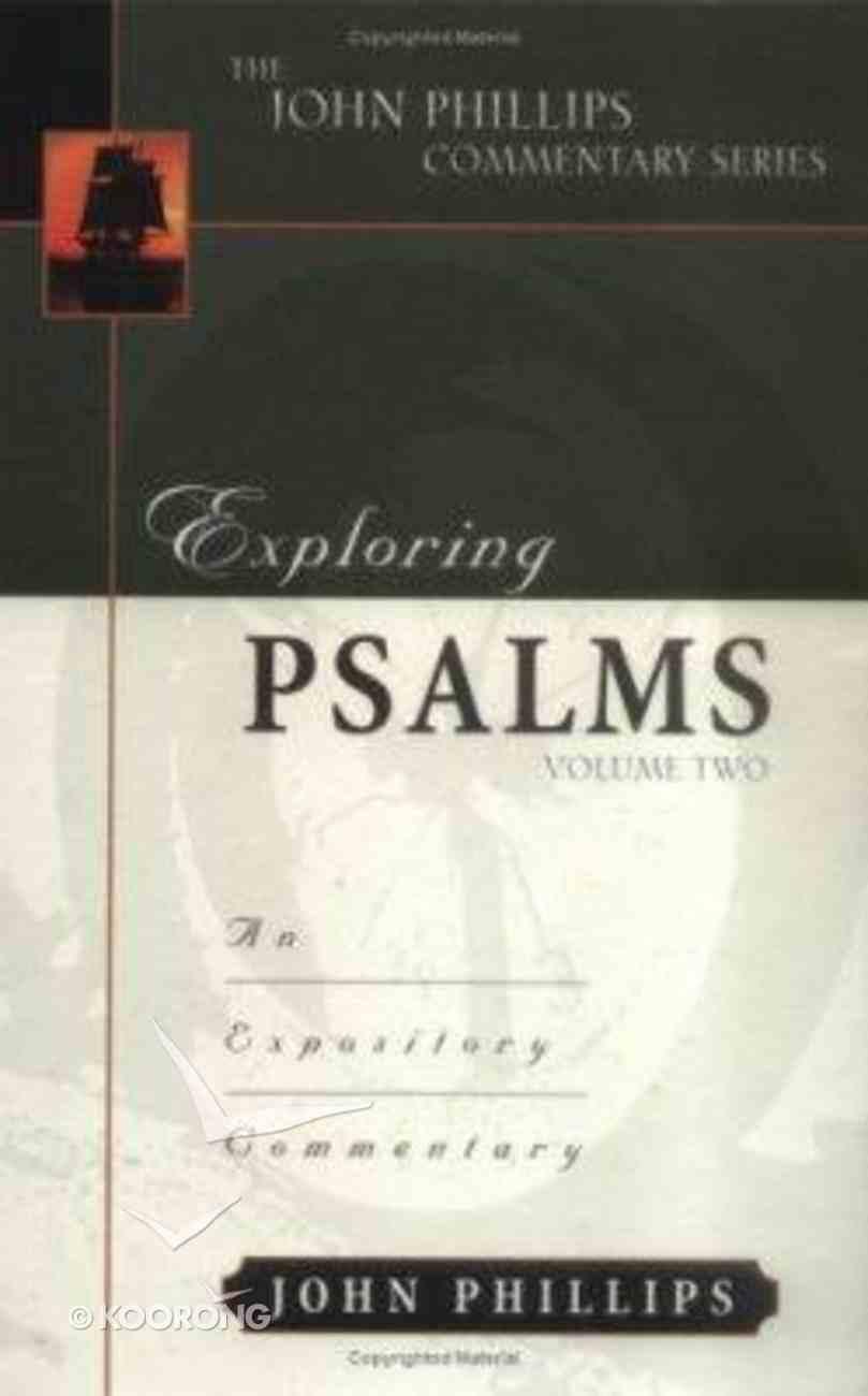 Exploring Psalms (Volume 1) (John Phillips Commentary Series) Hardback