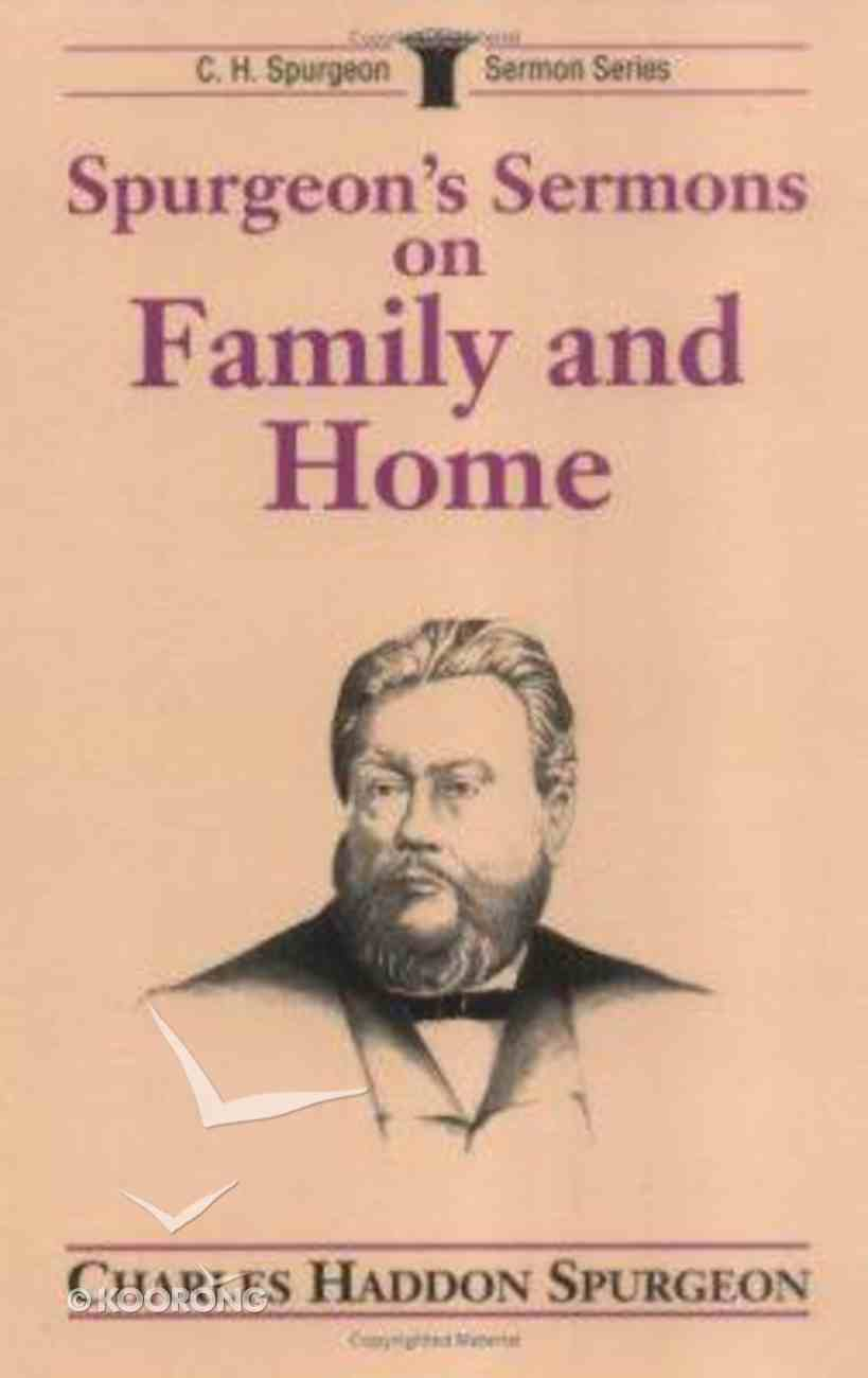 Spurgeon's Sermons on the Family and Paperback