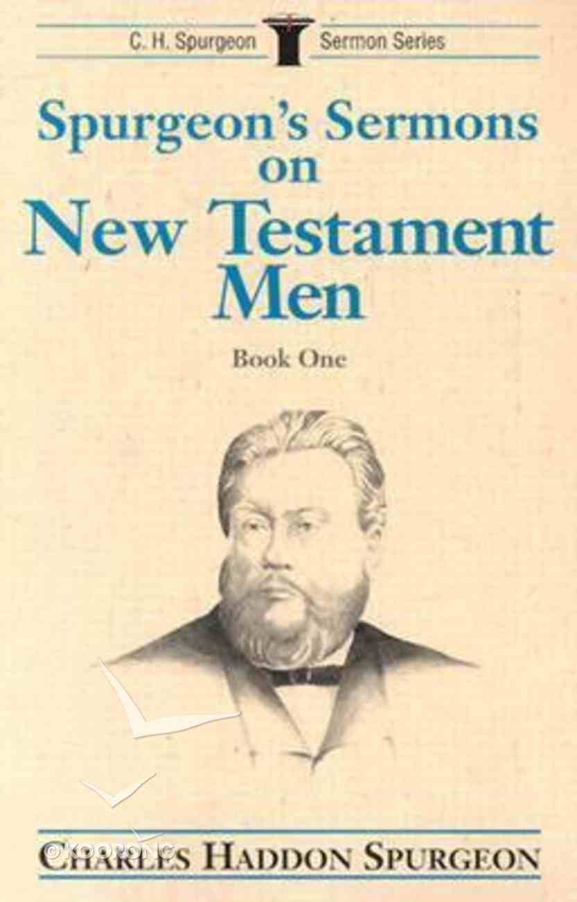 Spurgeon's Sermons on New Testament Men (Vol 1) Paperback