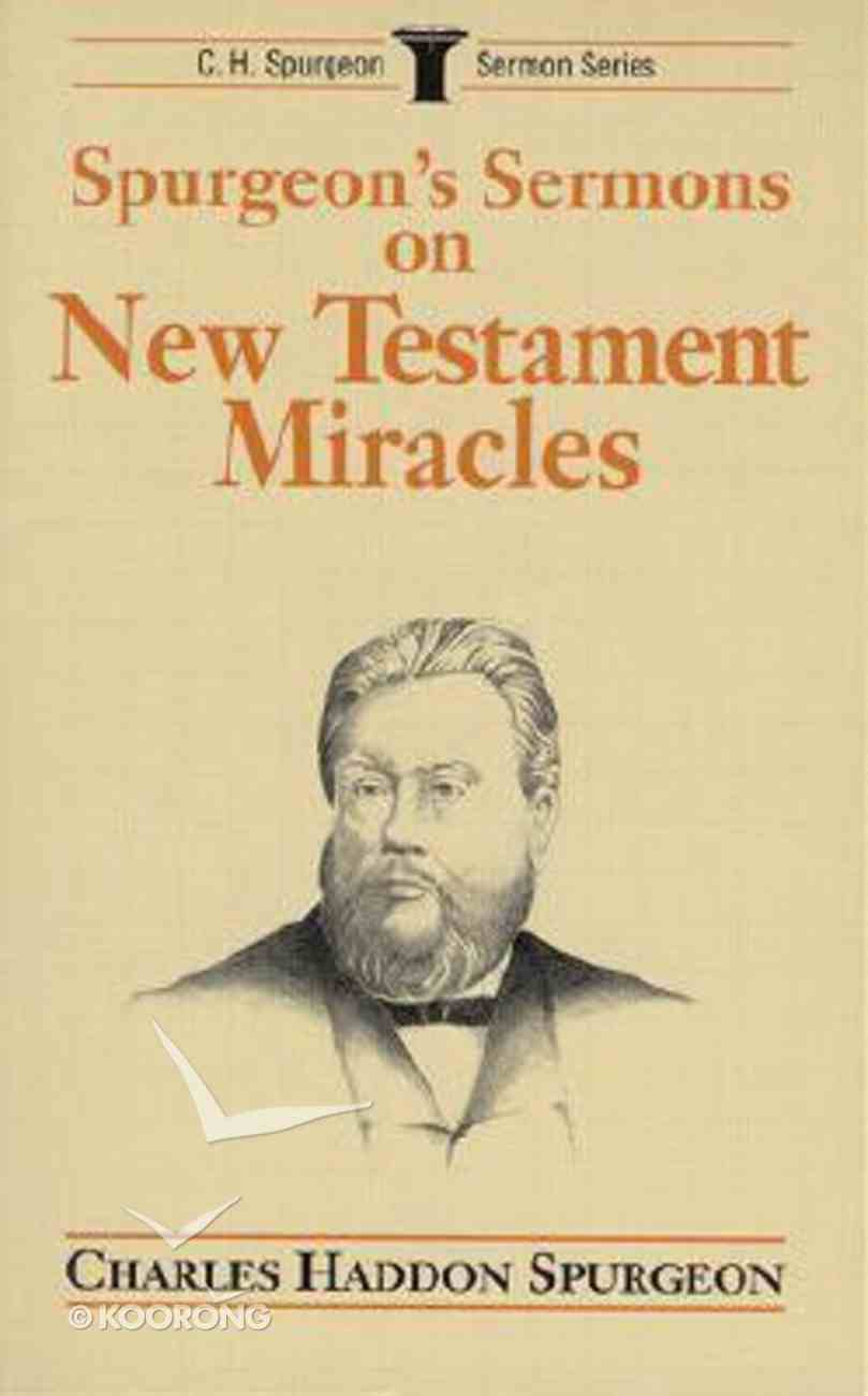 Spurgeon's Sermons on New Testament Miracles Paperback