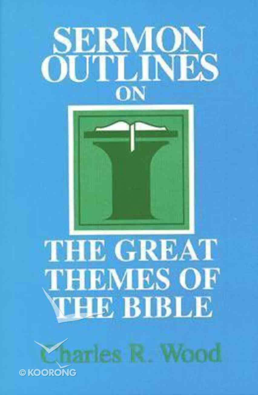 Sermon Outlines on the Great Themes of the Bible Paperback