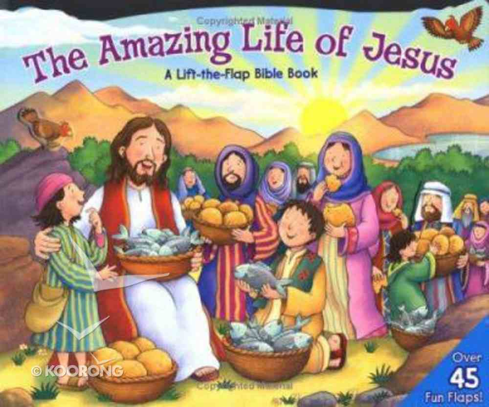 The Amazing Life of Jesus Board Book