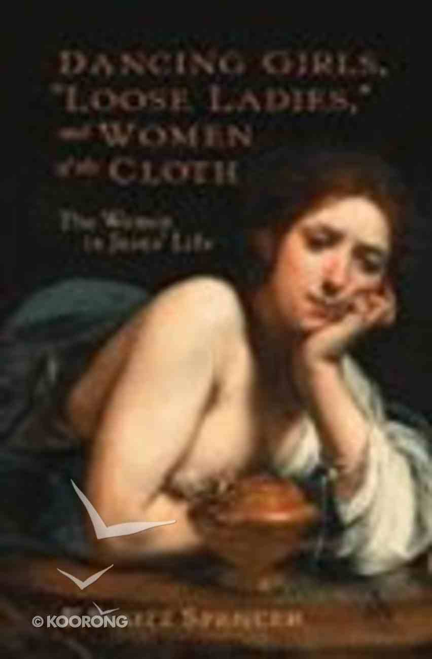 Dancing Girls, Loose Ladies, and Women of the Cloth (New Testament Guide Series) Paperback