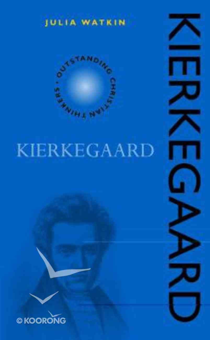 Kierkegaard (Outstanding Christian Thinkers Series) Paperback