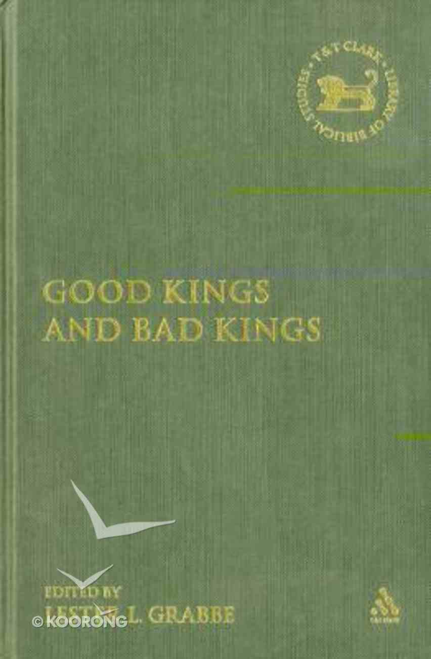 Good Kings and Bad Kings (Journal For The Study Of The Old Testament Supplement Series) Hardback