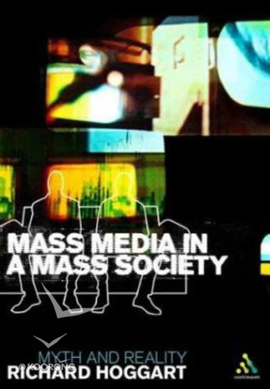 Mass Media in a Mass Society Hardback
