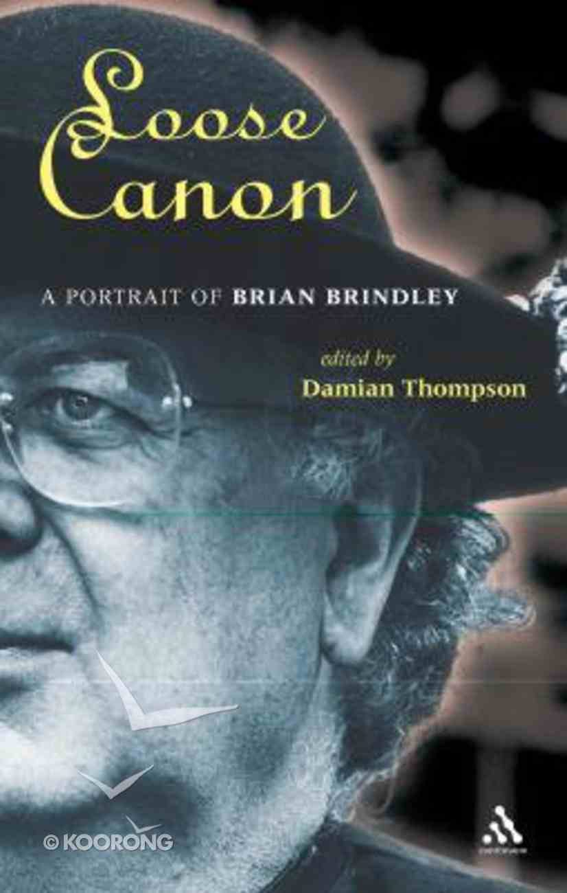 Loose Canon: A Portrait of Brian Brindley Hardback
