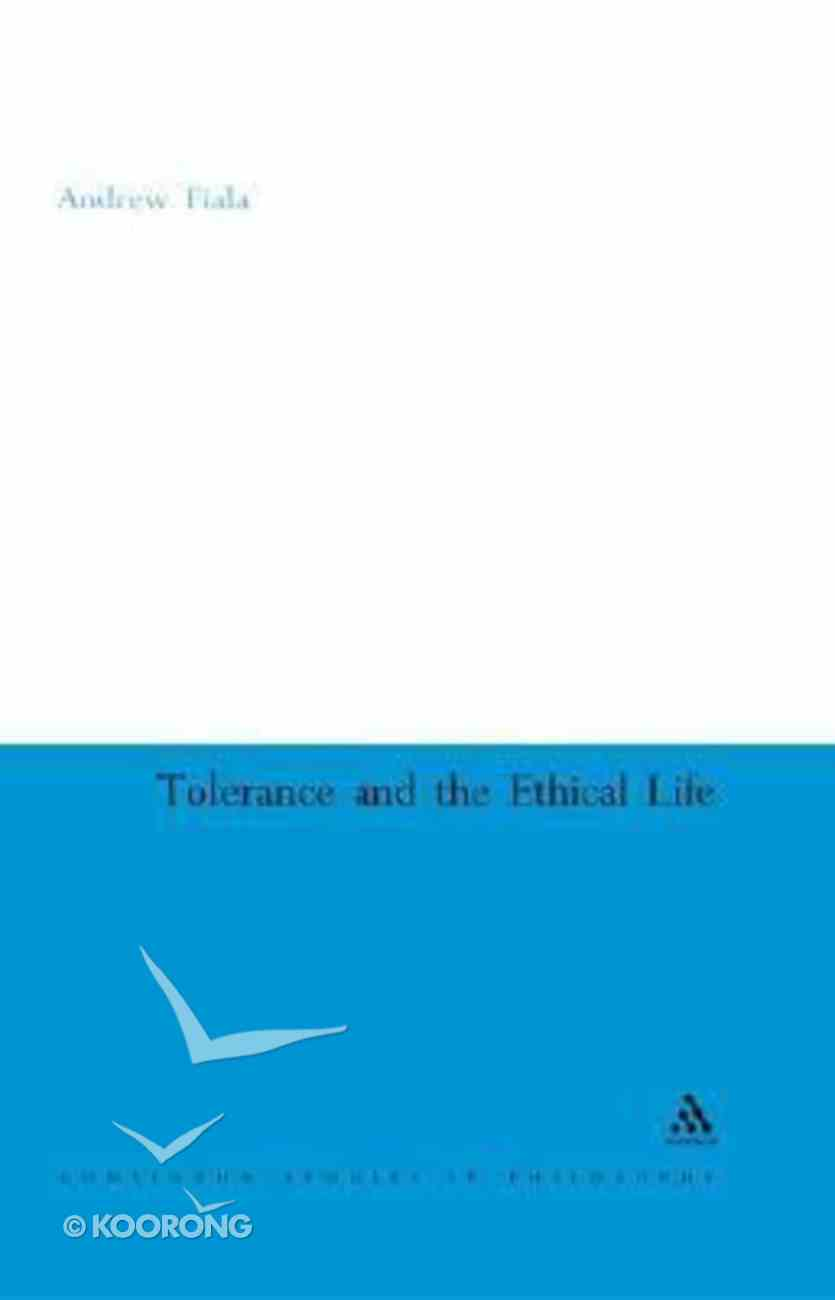 Tolerance and the Ethical Life Hardback