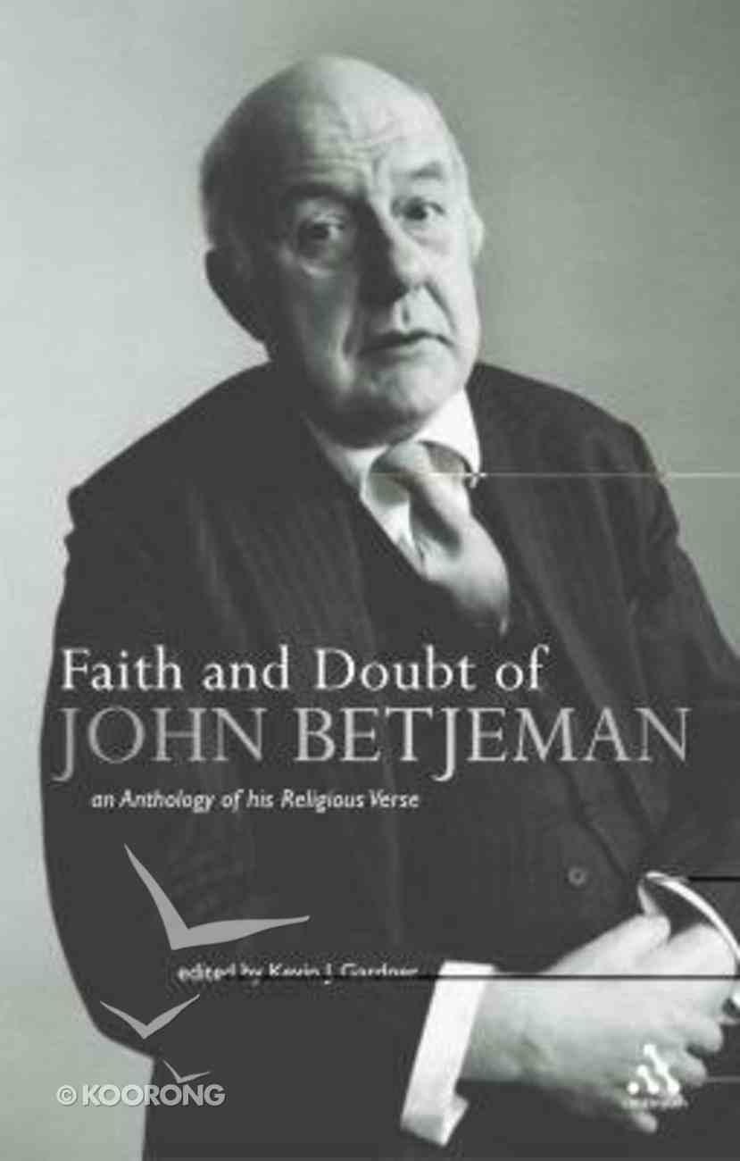 Faith and Doubt of John Betjeman Hardback