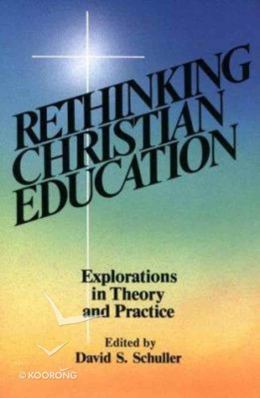 Rethinking Christian Education Paperback