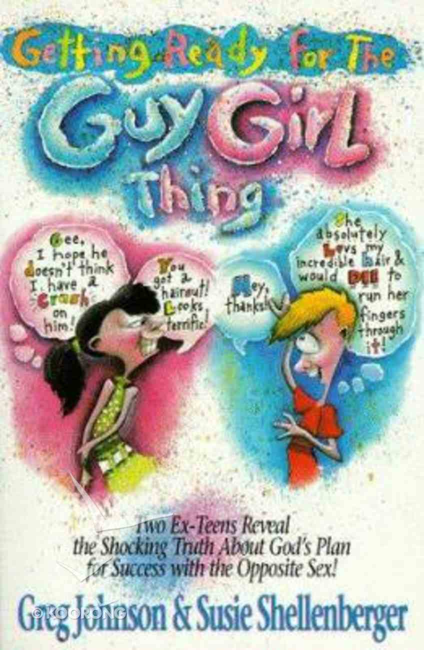 Getting Ready For the Girl/Guy Thing Paperback