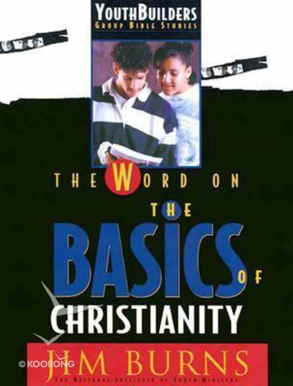 Youth Builders: Word on Christian Basics (Youth Builders Bible Studies Series) Paperback