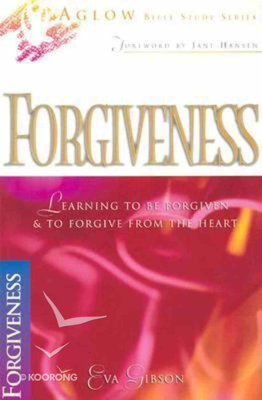 Aglow Bible Study Forgiveness Paperback